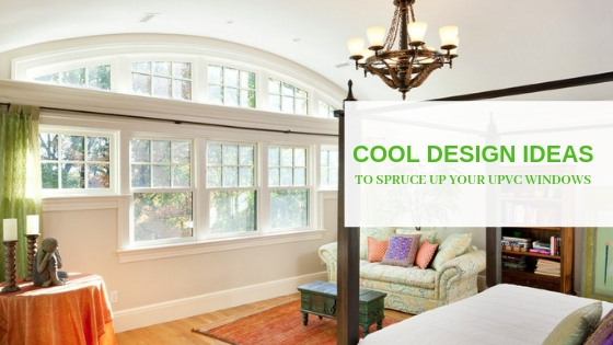 Some Cool Design Ideas to Spruce up Your uPVC Windows in Kingston